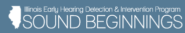 Illinois Early Hearing Detection & Intervention Program - Sound Beginnings